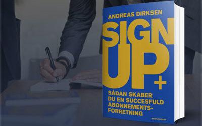 SIGN UP – Sådan skaber du en succesfuld abonnementsforretning.